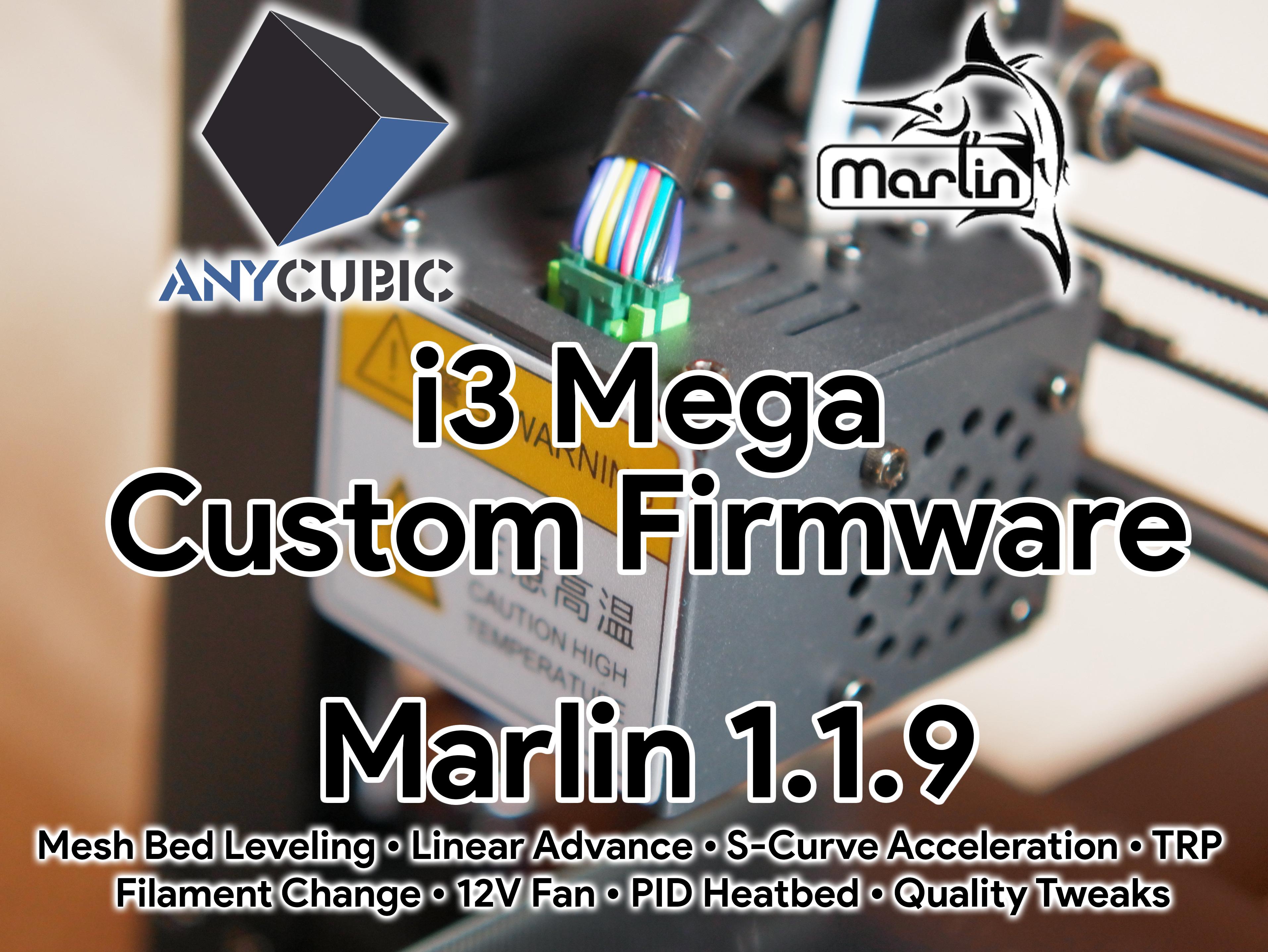 Anycubic i3 Mega / Mega-S Marlin 1 1 9 Custom Firmware